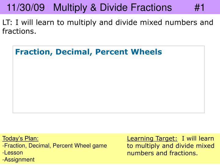 11/30/09   Multiply & Divide Fractions        #1