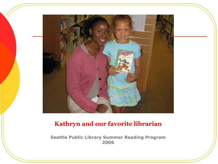 Kathryn and our favorite librarian