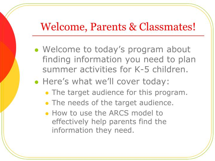 Welcome parents classmates
