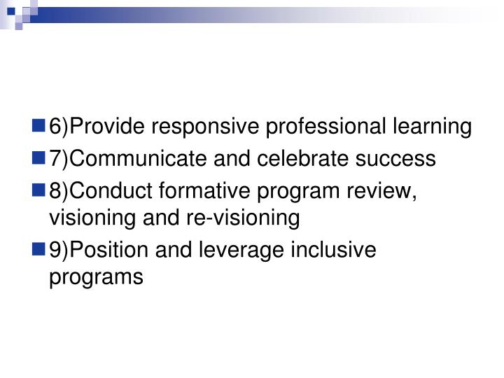 6)Provide responsive professional learning