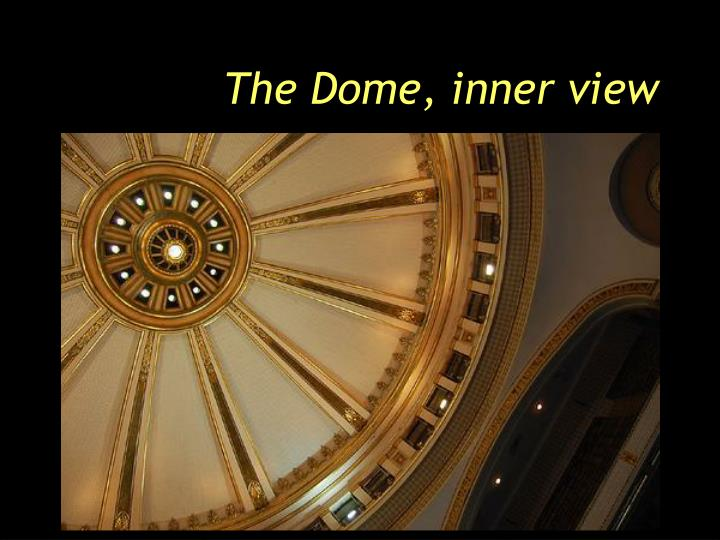 The Dome, inner view