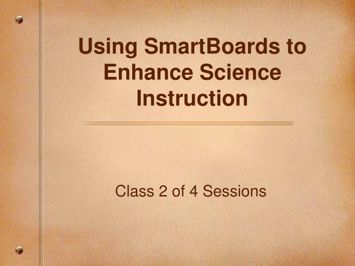 Using smartboards to enhance science instruction