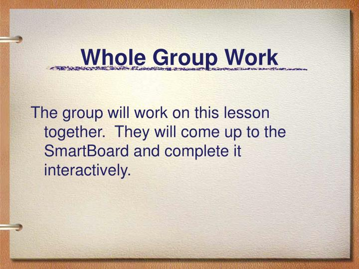 Whole Group Work