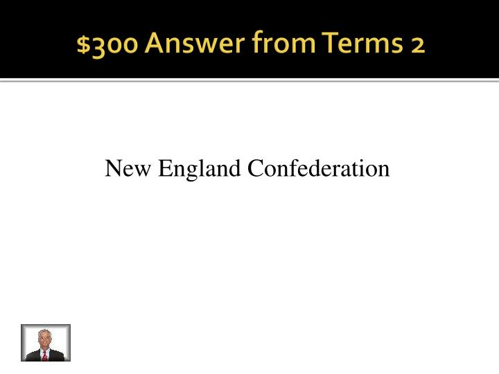 $300 Answer from Terms 2