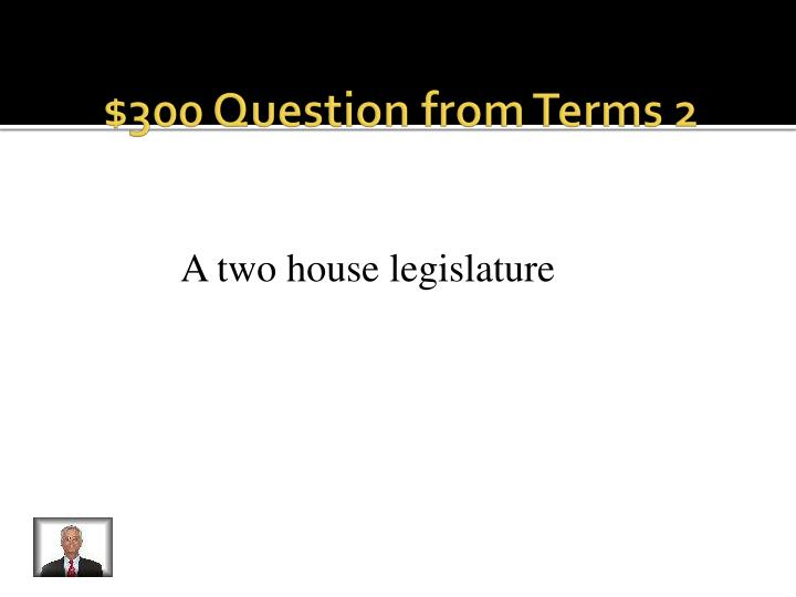 $300 Question from Terms 2