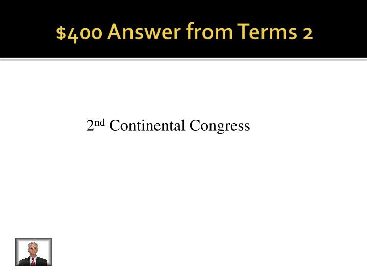 $400 Answer from Terms 2