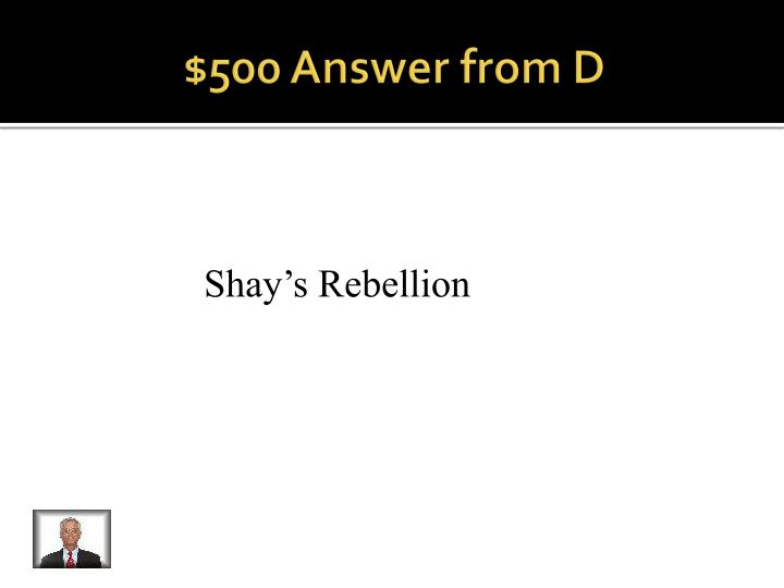 $500 Answer from D