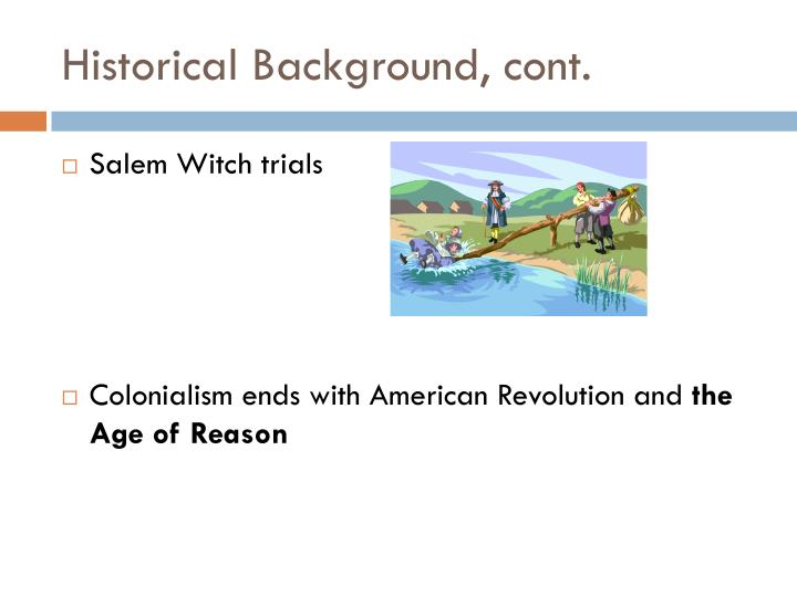 Historical Background, cont.