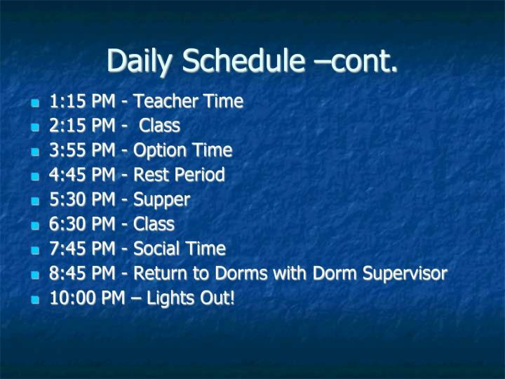 Daily Schedule –cont.