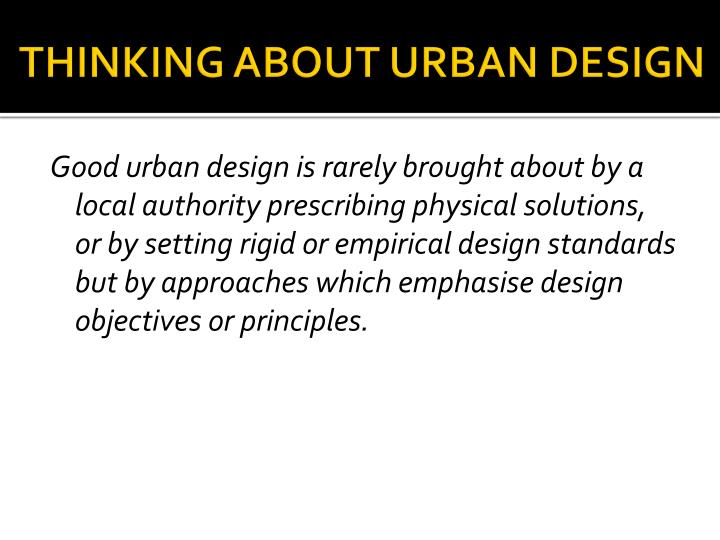THINKING ABOUT URBAN DESIGN