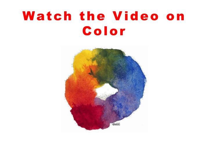 Watch the Video on Color