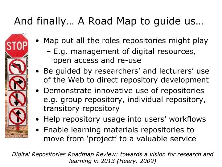 And finally… A Road Map to guide us…
