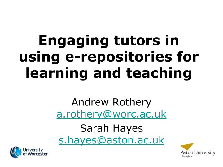 Engaging tutors in using e repositories for learning and teaching