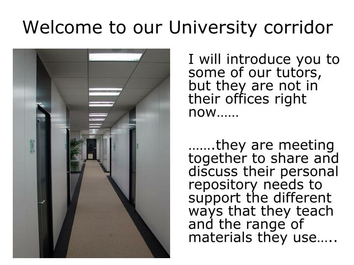 Welcome to our University corridor