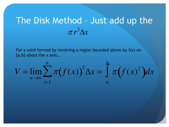 The Disk Method – Just add up the