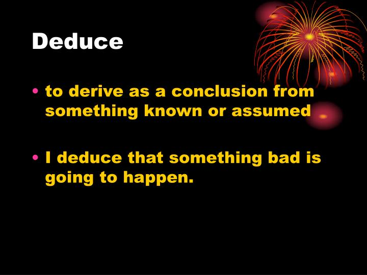 Deduce