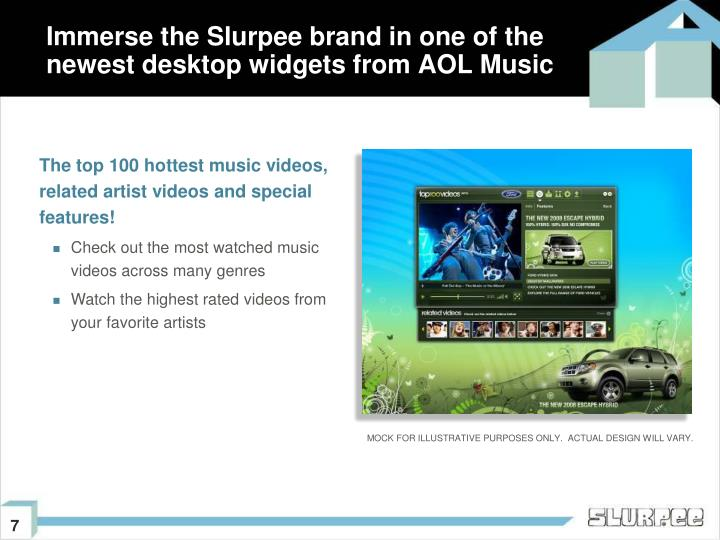 Immerse the Slurpee brand in one of the newest desktop widgets from AOL Music