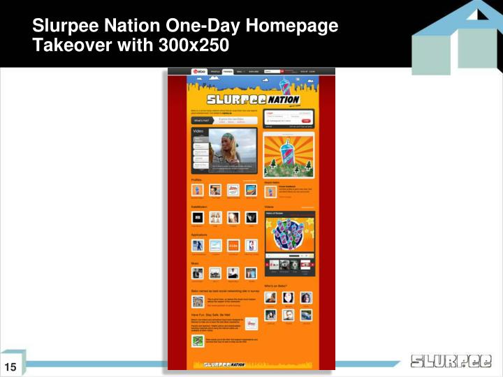 Slurpee Nation One-Day Homepage Takeover with 300x250