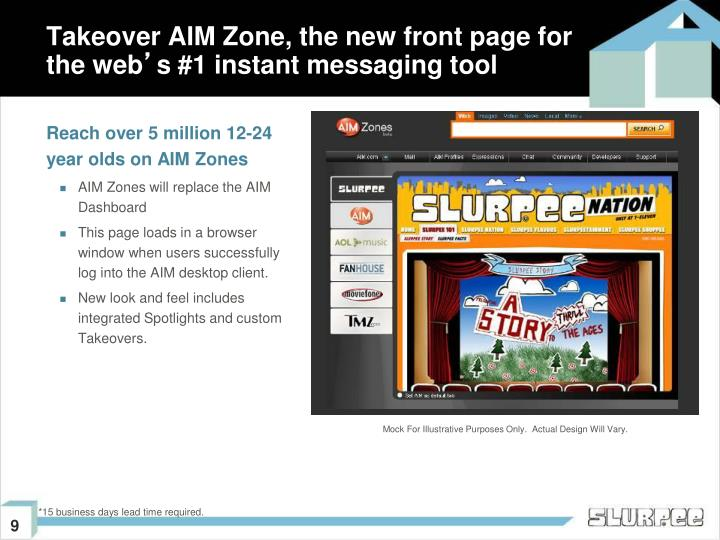 Reach over 5 million 12-24 year olds on AIM Zones