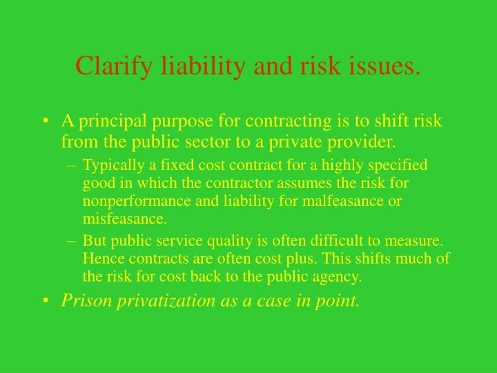 Clarify liability and risk issues.