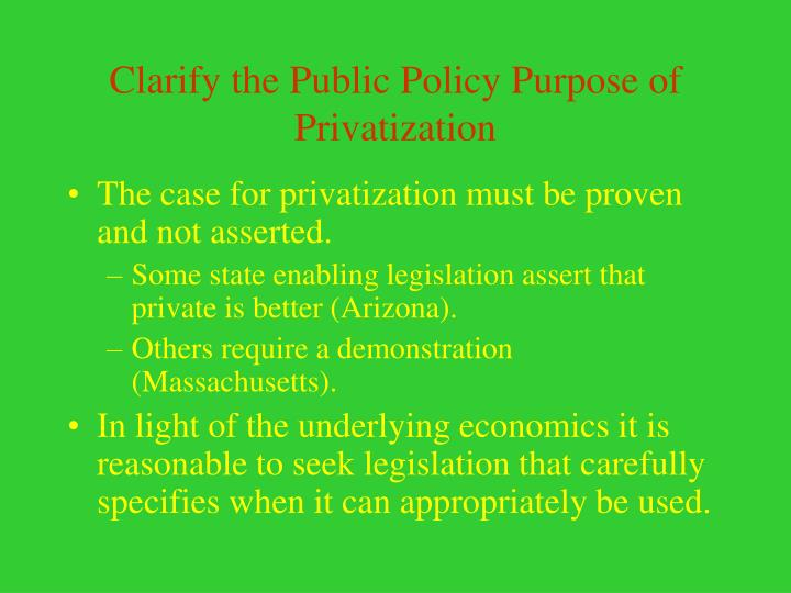 Clarify the Public Policy Purpose of Privatization