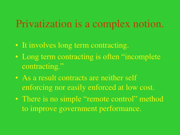 Privatization is a complex notion.