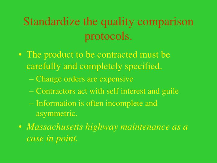 Standardize the quality comparison protocols.