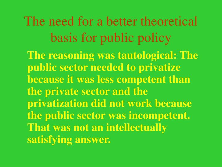 The need for a better theoretical basis for public policy