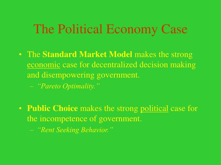 The Political Economy Case