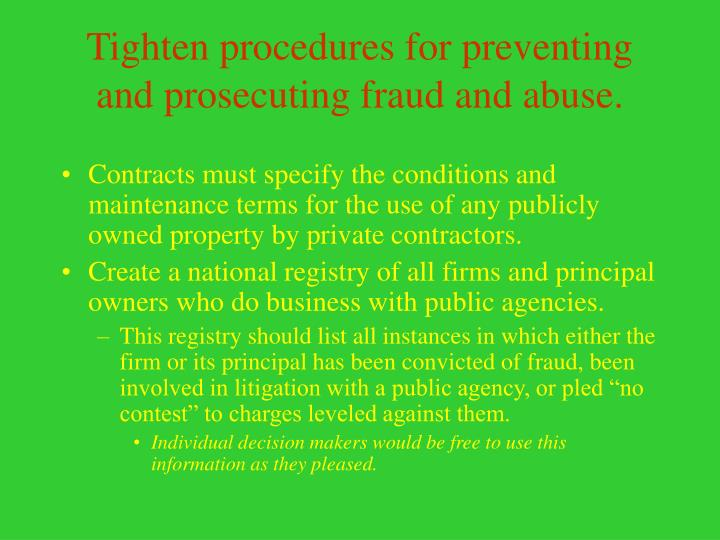 Tighten procedures for preventing and prosecuting fraud and abuse.