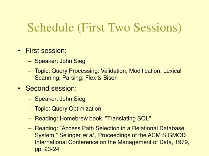 Schedule (First Two Sessions)