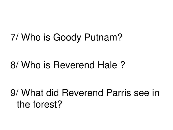 7/ Who is Goody Putnam?