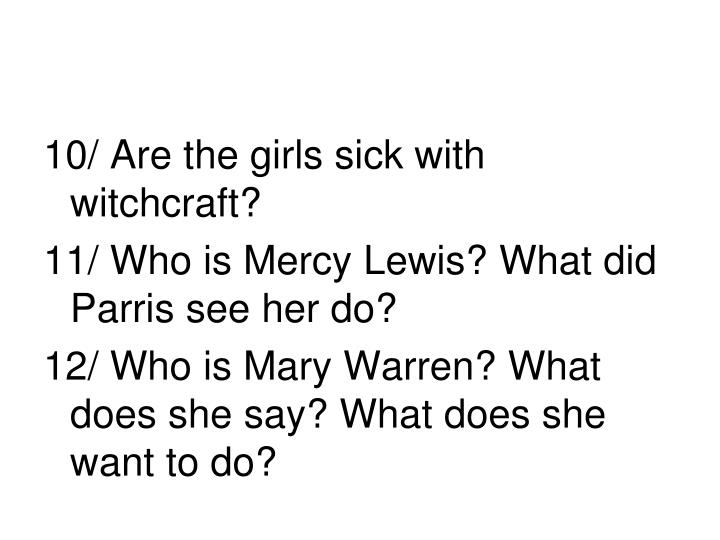 10/ Are the girls sick with witchcraft?