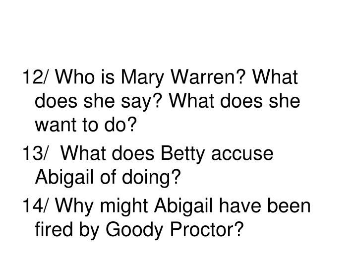 12/ Who is Mary Warren? What does she say? What does she want to do?