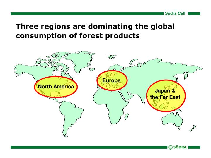 Three regions are dominating the global consumption of forest products