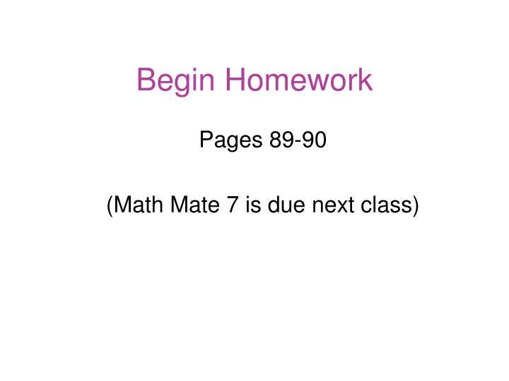 Begin Homework