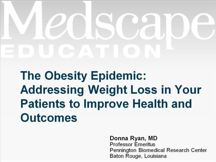 The obesity epidemic addressing weight loss in your patients to improve health and outcomes
