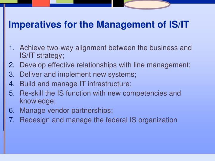 Imperatives for the Management of IS/IT