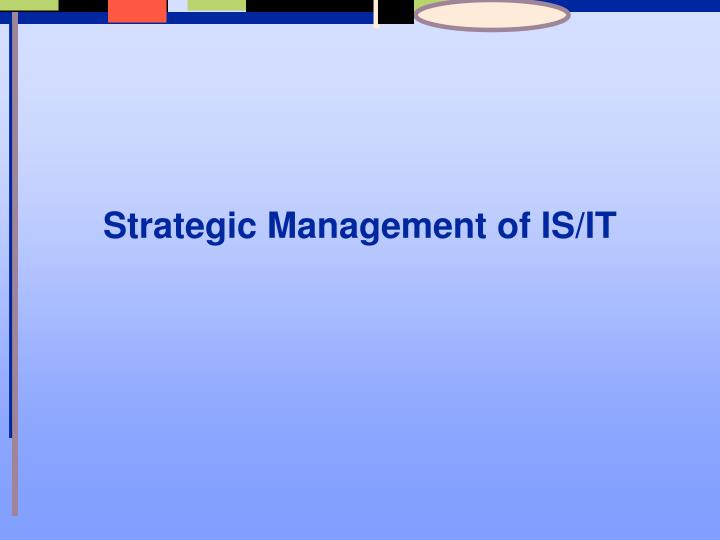 Strategic management of is it