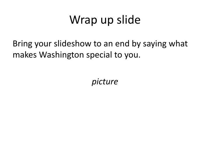 Wrap up slide