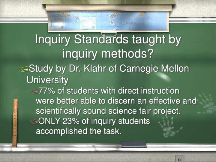 Inquiry Standards taught by inquiry methods?