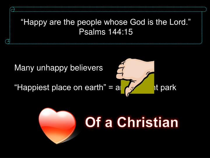"""Happy are the people whose God is the Lord."""