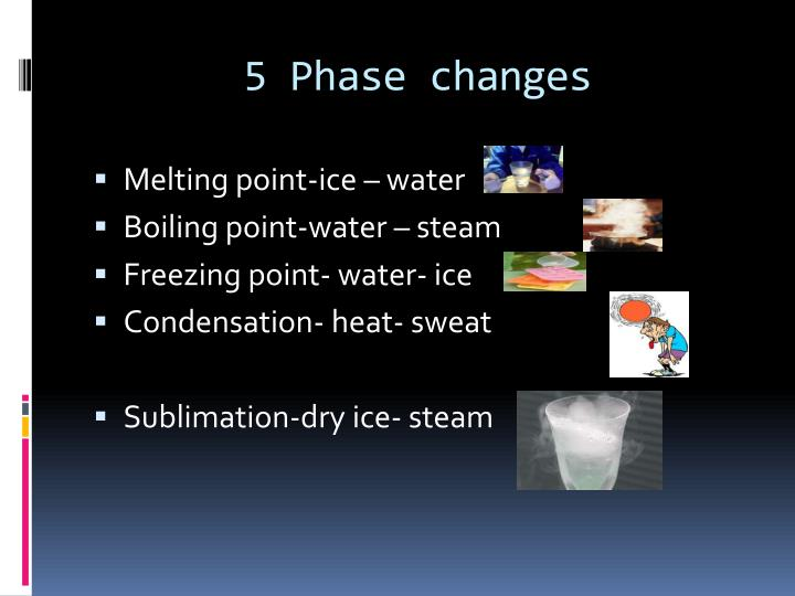 5 Phase changes