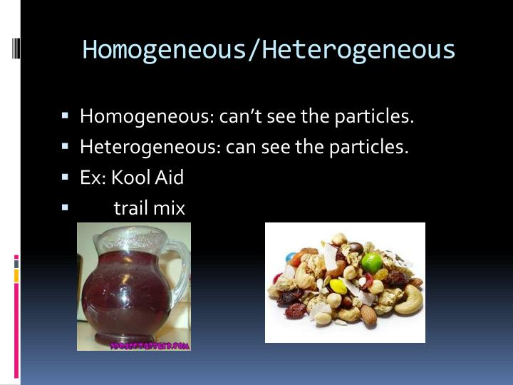 Homogeneous/Heterogeneous