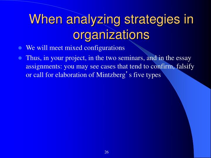 When analyzing strategies in organizations