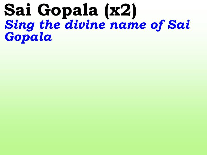Sai Gopala (x2)