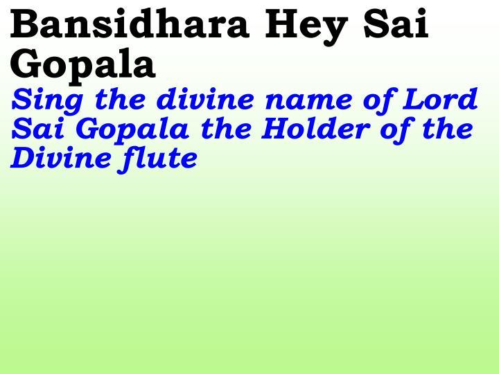 Bansidhara Hey Sai Gopala
