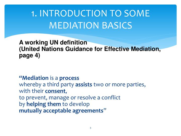 1. INTRODUCTION TO SOME MEDIATION BASICS