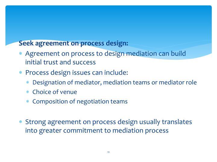 Seek agreement on process design: