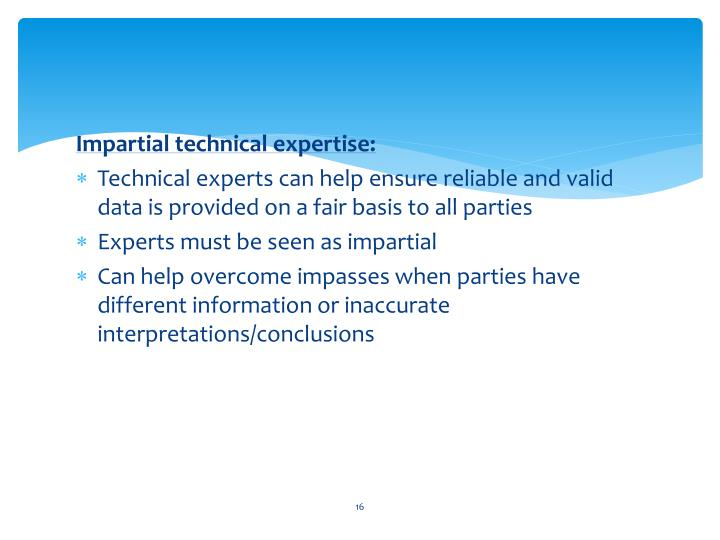 Impartial technical expertise: